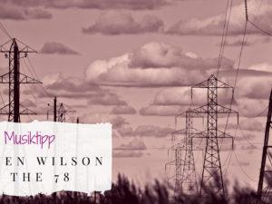 Musiktipp zu Steven Wilsons The 78