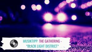 The Gathering Black Light District Musiktipp Titelbild