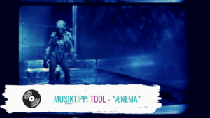 Tool Ænema Musiktipp