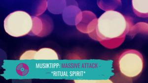 Massive Attack Ritual Spirit Review