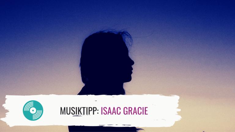 Isaac Gracie Titelbild Musiktipp
