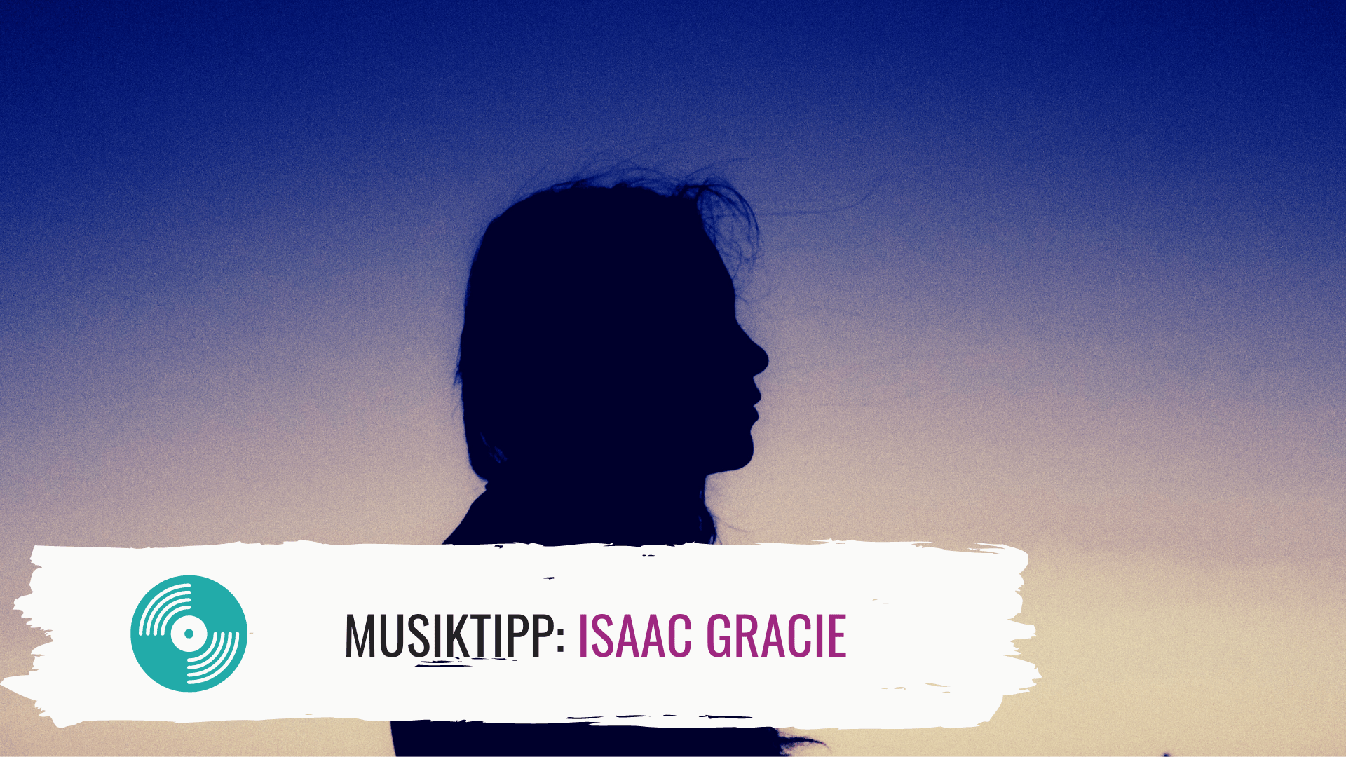 Isaac Gracie: I love my Singer/Songwriter