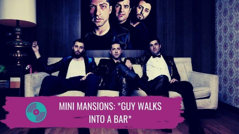 Mini Mansions: Indie-Pop rocks, not jokin`