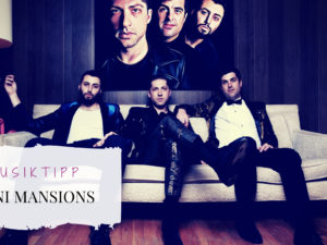Titelbild Mini Mansions Indie-Pop
