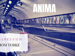 Titelbild Thom Yorke Album Review Anima