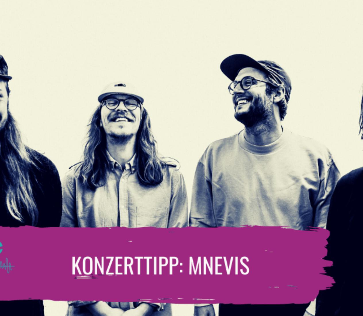 Konzert-Tipp: Mnevis – Gute-Laune-Indie-Pop pur