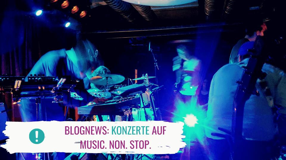 Konzerte & Touren 2020: Neue Rubrik auf MUSIC. NON. STOP.