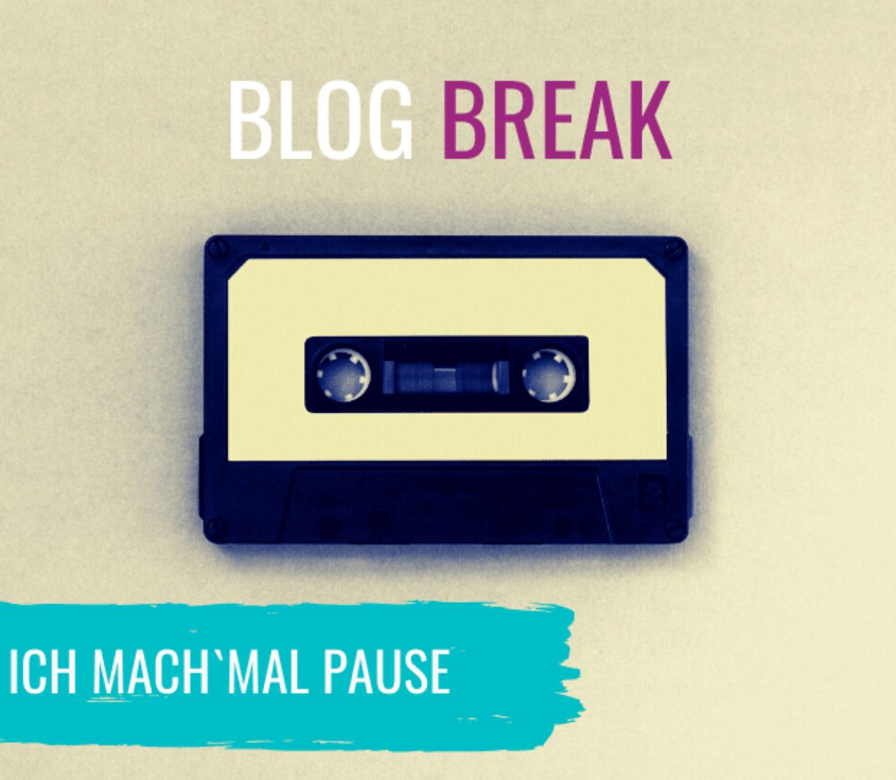 Blog Break – Ich mach' mal Pause