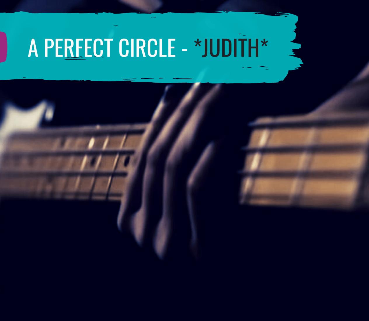 A Perfect Circle – *Judith*